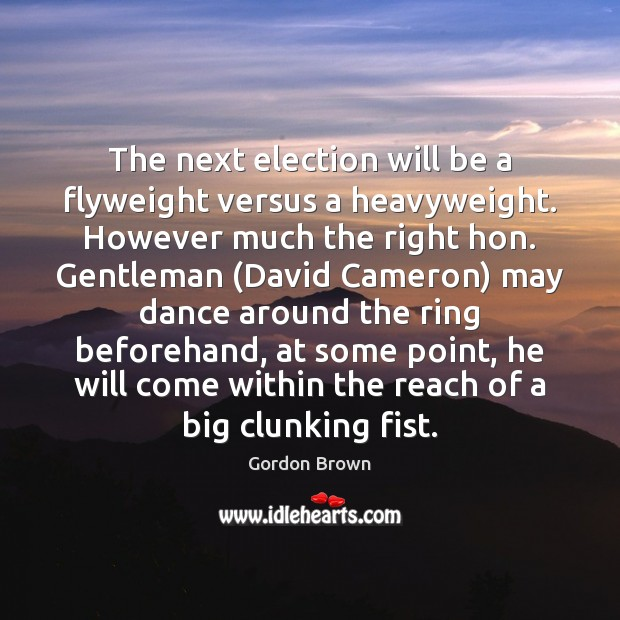 Image, The next election will be a flyweight versus a heavyweight. However much
