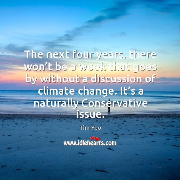 Image, The next four years, there won't be a week that goes by without a discussion of climate change.