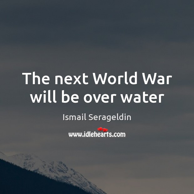 The next World War will be over water Image
