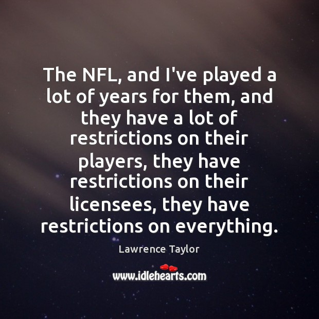 The NFL, and I've played a lot of years for them, and Image