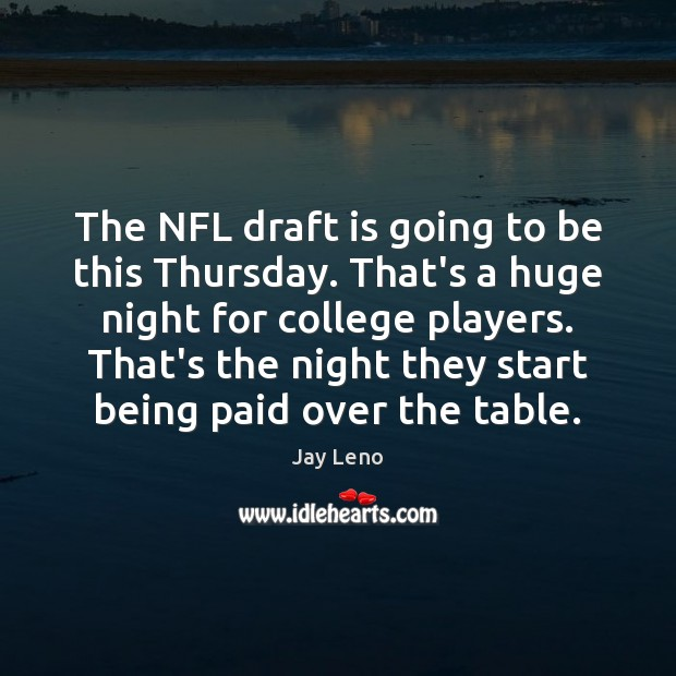 Image, The NFL draft is going to be this Thursday. That's a huge