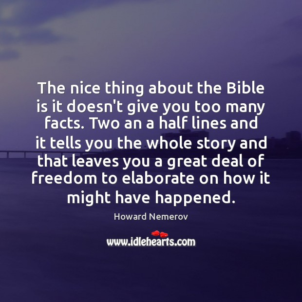 The nice thing about the Bible is it doesn't give you too Image