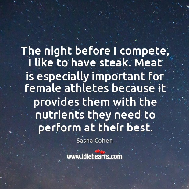 Image, The night before I compete, I like to have steak.