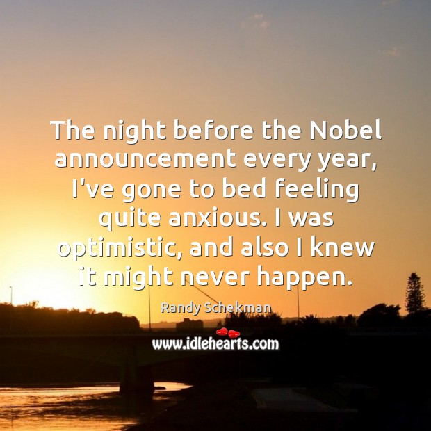 The night before the Nobel announcement every year, I've gone to bed Image