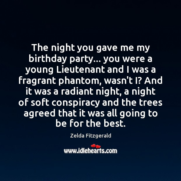 The night you gave me my birthday party… you were a young Image