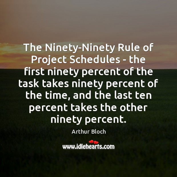 Image, The Ninety-Ninety Rule of Project Schedules – the first ninety percent of