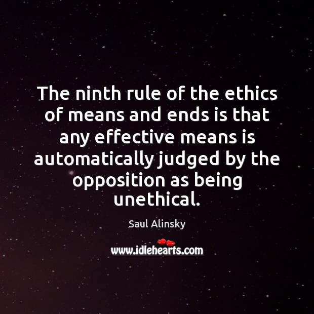 The ninth rule of the ethics of means and ends is that Image