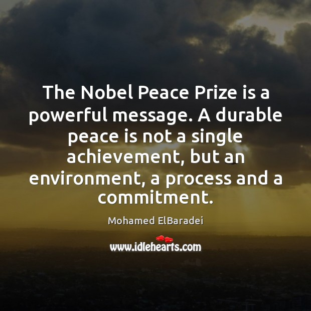 The Nobel Peace Prize is a powerful message. A durable peace is Image