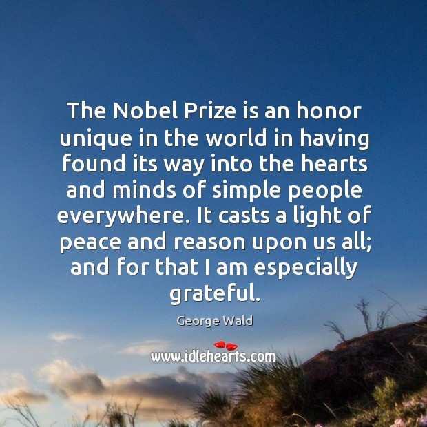 The nobel prize is an honor unique in the world in having found its way into the hearts and Image