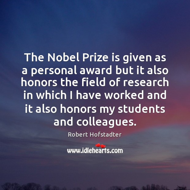 The Nobel Prize is given as a personal award but it also Image