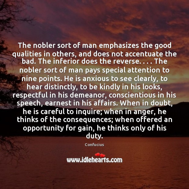 The nobler sort of man emphasizes the good qualities in others, and Image
