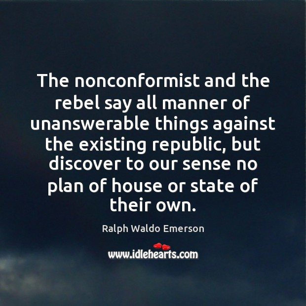 Image, The nonconformist and the rebel say all manner of unanswerable things against