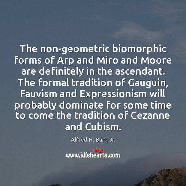 Image, The non-geometric biomorphic forms of Arp and Miro and Moore are definitely