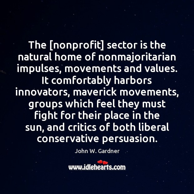 The [nonprofit] sector is the natural home of nonmajoritarian impulses, movements and Image