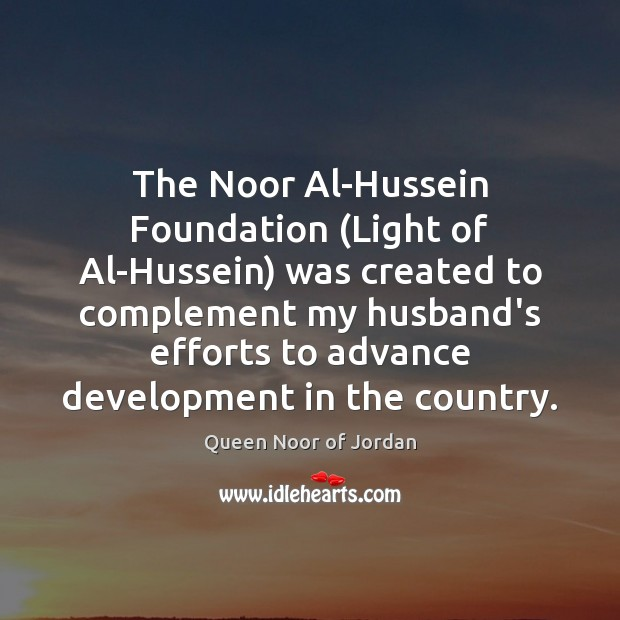 Image, The Noor Al-Hussein Foundation (Light of Al-Hussein) was created to complement my