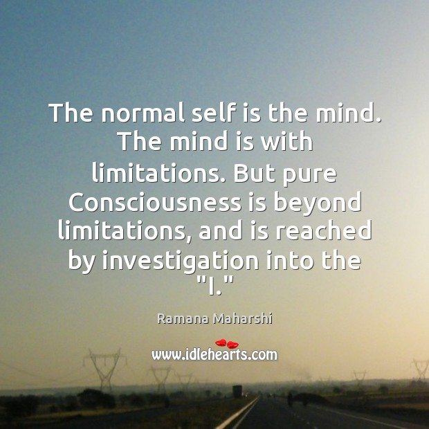 The normal self is the mind. The mind is with limitations. But Image
