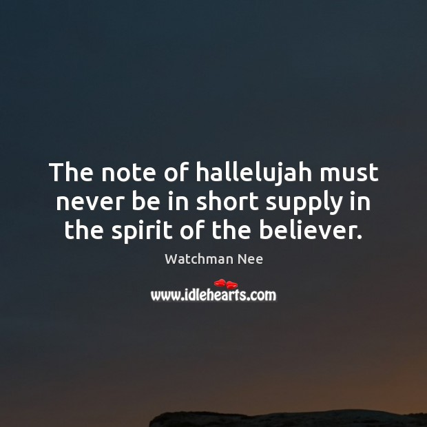 The note of hallelujah must never be in short supply in the spirit of the believer. Image
