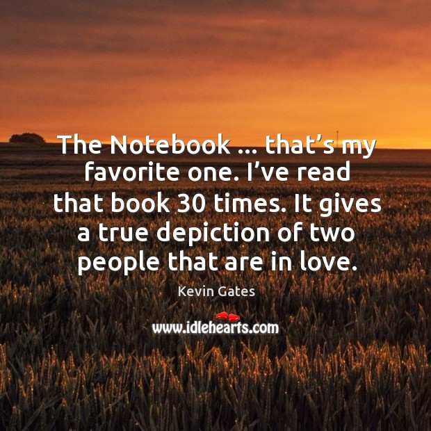 The Notebook … that's my favorite one. I've read that book 30 Image