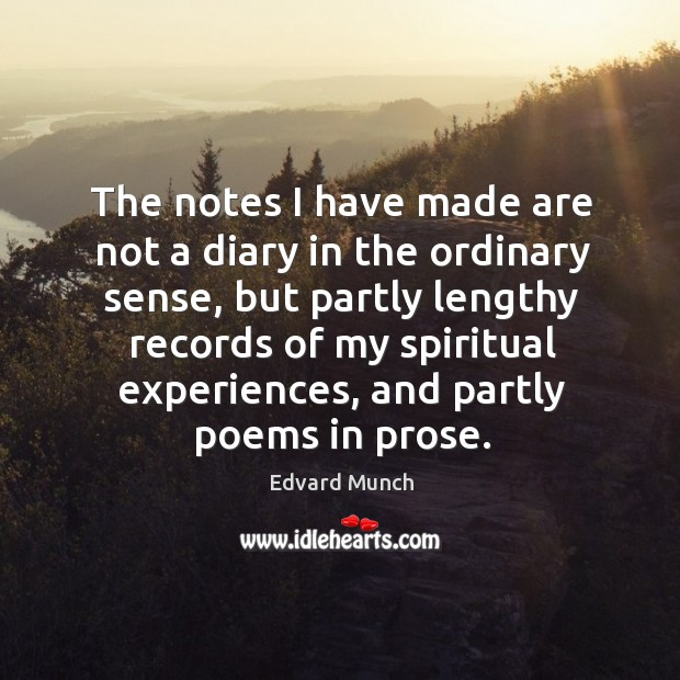 The notes I have made are not a diary in the ordinary sense, but partly lengthy records of my spiritual experiences Image