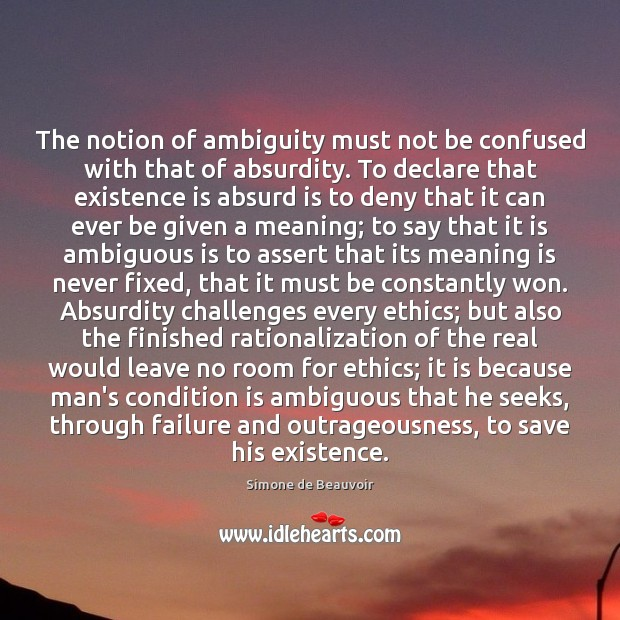The notion of ambiguity must not be confused with that of absurdity. Simone de Beauvoir Picture Quote