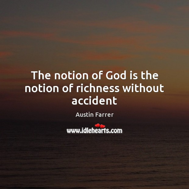 Image, The notion of God is the notion of richness without accident