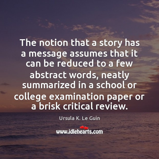 The notion that a story has a message assumes that it can Image