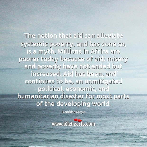 Image, The notion that aid can alleviate systemic poverty, and has done so,