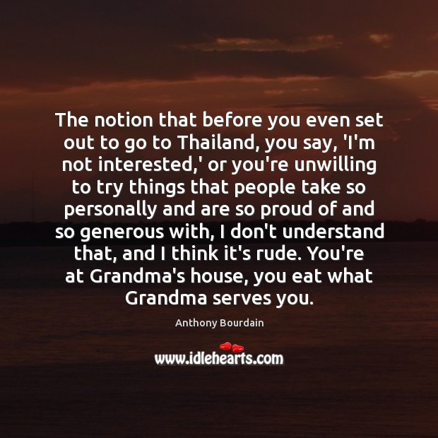 The notion that before you even set out to go to Thailand, Image