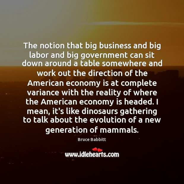 Image, The notion that big business and big labor and big government can