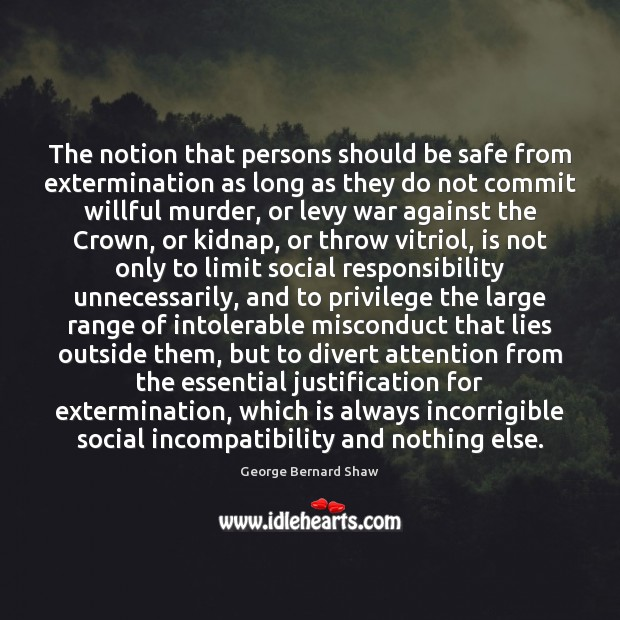 The notion that persons should be safe from extermination as long as Social Responsibility Quotes Image