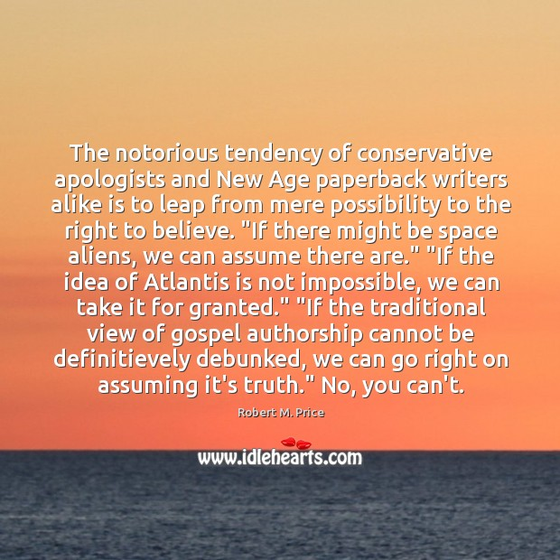 The notorious tendency of conservative apologists and New Age paperback writers alike Image