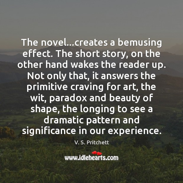 The novel…creates a bemusing effect. The short story, on the other Image