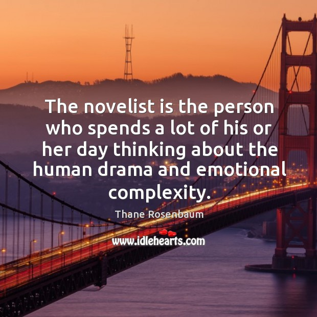 The novelist is the person who spends a lot of his or Image