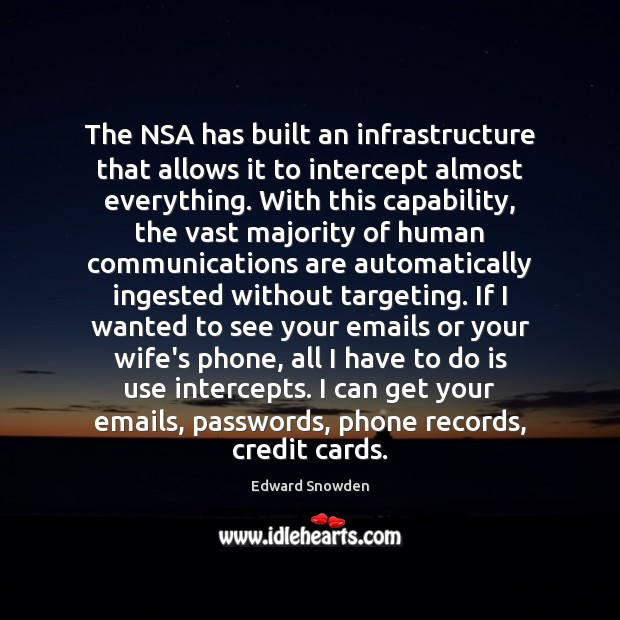 The NSA has built an infrastructure that allows it to intercept almost Image