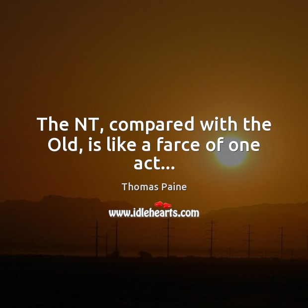 Image, The NT, compared with the Old, is like a farce of one act…