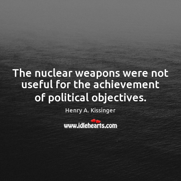 Image, The nuclear weapons were not useful for the achievement of political objectives.