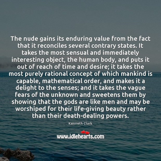 The nude gains its enduring value from the fact that it reconciles Image
