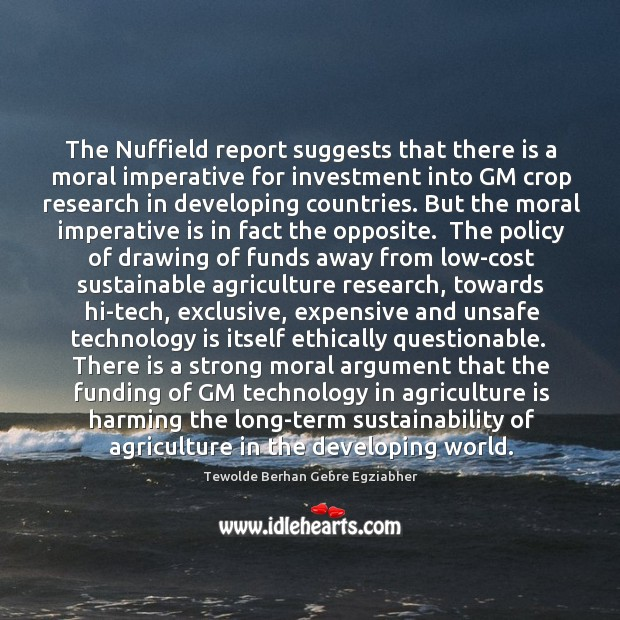The Nuffield report suggests that there is a moral imperative for investment Agriculture Quotes Image