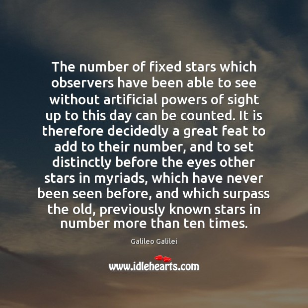 The number of fixed stars which observers have been able to see Galileo Galilei Picture Quote