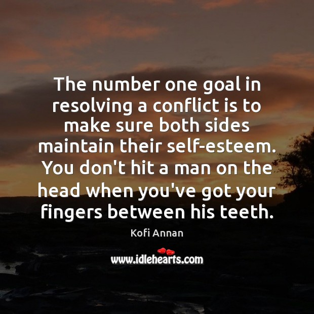 The number one goal in resolving a conflict is to make sure Kofi Annan Picture Quote