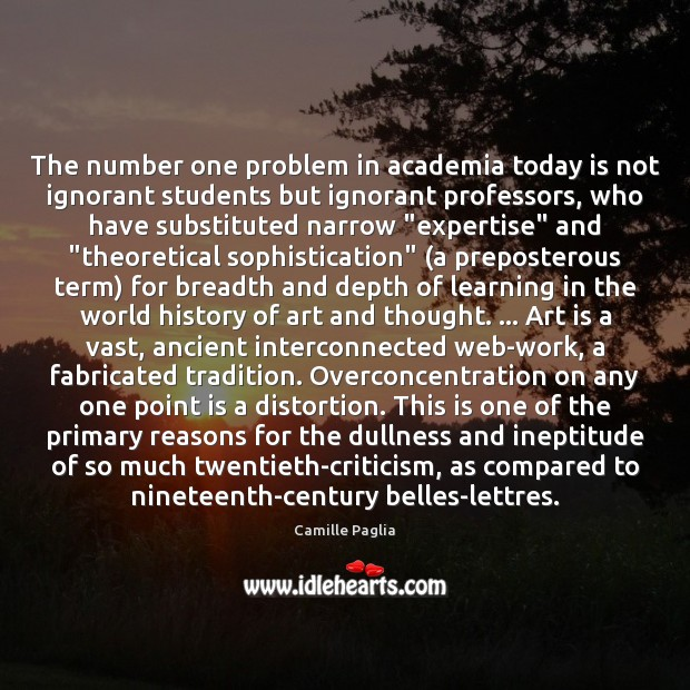 The number one problem in academia today is not ignorant students but Art Quotes Image