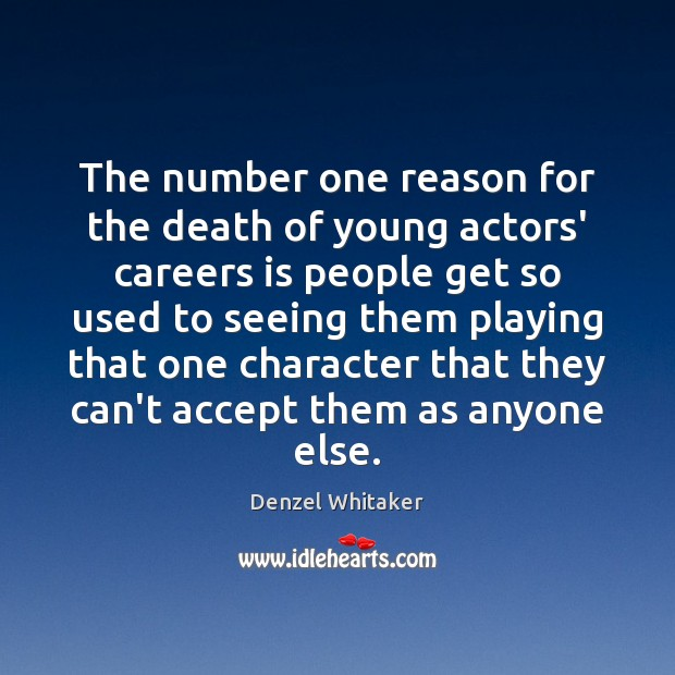 The number one reason for the death of young actors' careers is Image