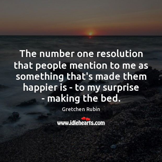 The number one resolution that people mention to me as something that's Gretchen Rubin Picture Quote