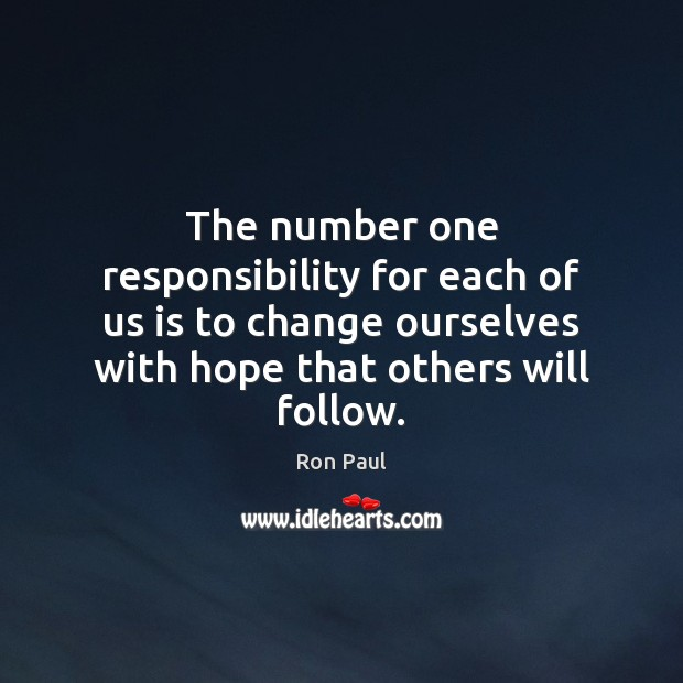 Image, The number one responsibility for each of us is to change ourselves