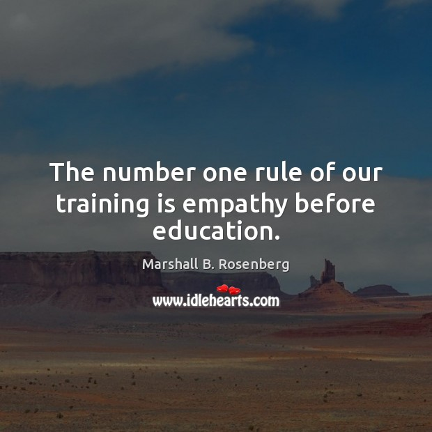 The number one rule of our training is empathy before education. Image