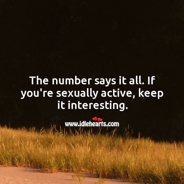 Image, The number says it all. If you're sexually active, keep it interesting.