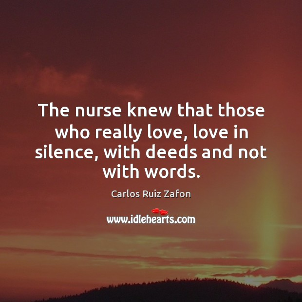 Image, The nurse knew that those who really love, love in silence, with deeds and not with words.