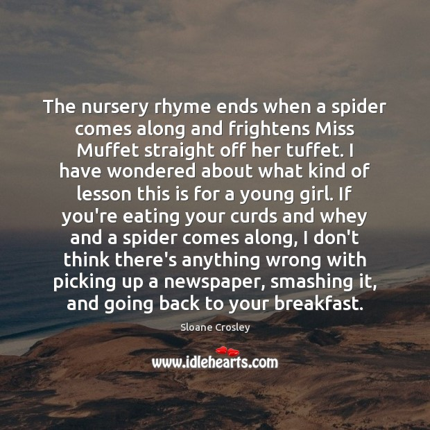 Image, The nursery rhyme ends when a spider comes along and frightens Miss