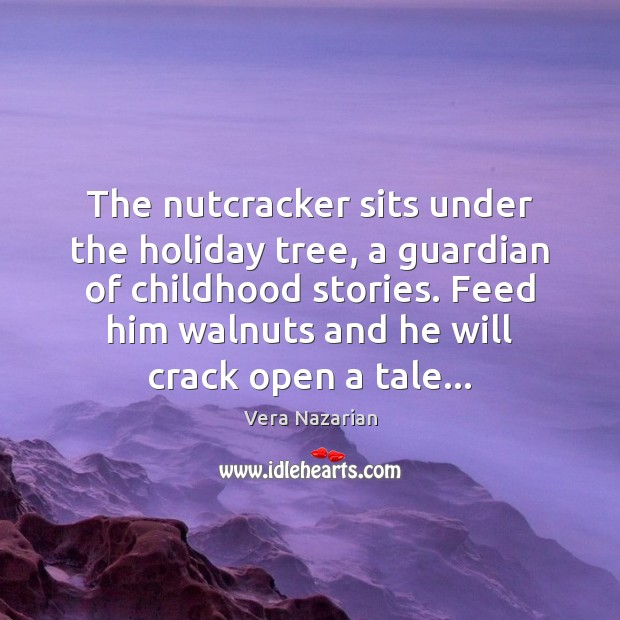 The nutcracker sits under the holiday tree, a guardian of childhood stories. Holiday Quotes Image