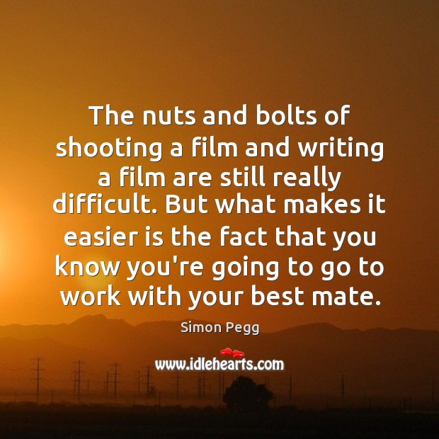 Image, The nuts and bolts of shooting a film and writing a film